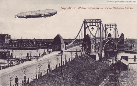 Wilhelmshaven: Ansichtskarte Kaiser-Wilhelm-Brücke mit Zeppelin